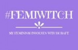 My Feminism Involves Witchcraft, by Haylin Belay