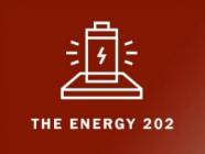 The Energy 202