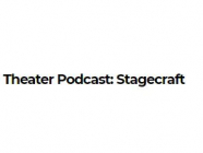 Theater Podcast: Stagecraft