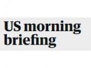 US morning briefing