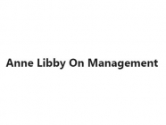 Anne Libby On Management