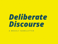 Deliberate Discourse