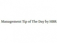 Management Tip of The Day by HBR