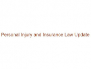 Personal Injury and Insurance Law Update